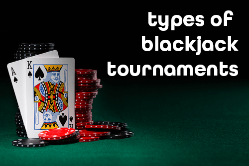 Types of Blackjack Tournaments